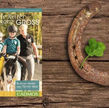 Verlosung: Kleine Reiter ganz groß – So lernen Kinder das Pferde-Abc (Cadmos Reiterpraxis)