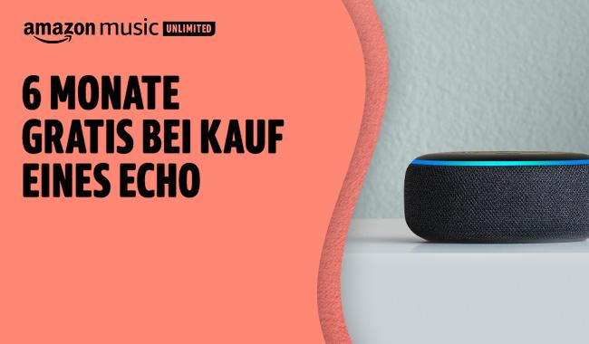 6 Monate Amazon Music Unlimited Gratis bei Kauf eines ECHO