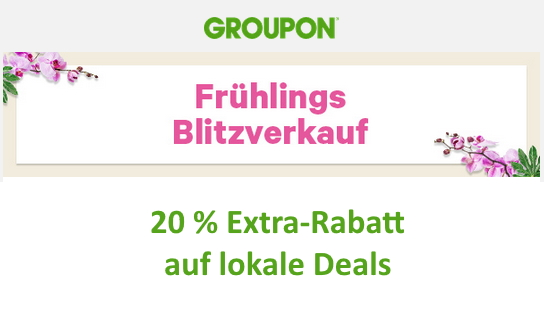 Groupon Frühlings Blitzverkauf 20 % Extra-Rabatt