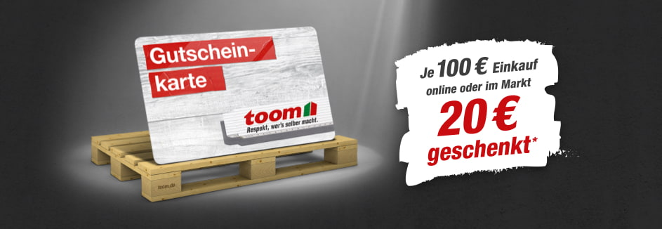 toom Gutscheintag 20 € geschenkt je 100 € Einkauf